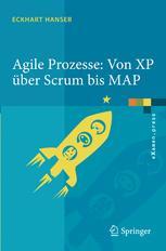 Agile Prozesse: Von XP über Scrum bis MAP