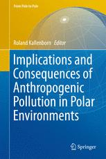 Implications and Consequences of Anthropogenic Pollution in Polar Environments
