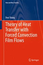 Theory of Heat Transfer with Forced Convection Film Flows