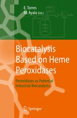 Biocatalysis Based on Heme Peroxidases