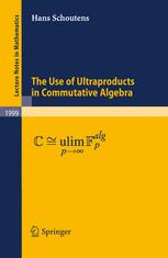 The Use of Ultraproducts in Commutative Algebra