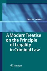 A Modern Treatise on the Principle of Legality in Criminal Law