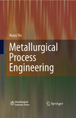 Metallurgical Process Engineering