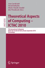 Theoretical Aspects of Computing – ICTAC 2010