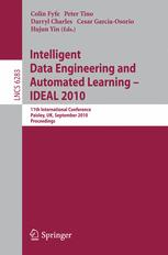 Intelligent Data Engineering and Automated Learning – IDEAL 2010