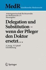 Delegation und Substitution – wenn der Pfleger den Doktor ersetzt…