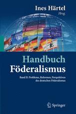 Handbuch Föderalismus – Föderalismus als demokratische Rechtsordnung und Rechtskultur in Deutschland, Europa und der Welt