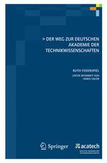 Der Weg zur Deutschen Akademie der Technikwissenschaften