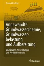 Angewandte Grundwasserchemie, Hydrogeologie und hydrogeochemische Modellierung