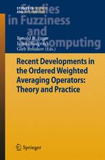Recent Developments in the Ordered Weighted Averaging Operators: Theory and Practice