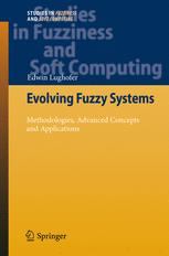 Evolving Fuzzy Systems – Methodologies, Advanced Concepts and Applications