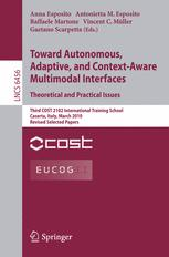 Toward Autonomous, Adaptive, and Context-Aware Multimodal Interfaces. Theoretical and Practical Issues