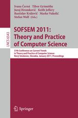 SOFSEM 2011: Theory and Practice of Computer Science