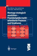 Montage strategisch ausrichten — Praxisbeispiele marktorientierter Prozesse und Strukturen