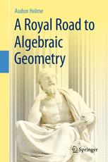 A Royal Road to Algebraic Geometry