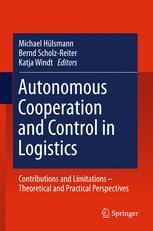 Autonomous Cooperation and Control in Logistics