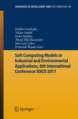 Soft Computing Models in Industrial and Environmental Applications, 6th International Conference SOCO 2011