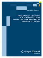 Nanoelektronik als künftige Schlüsseltechnologie der Informations- und Kommunikationstechnik in Deutschland
