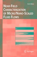 Near-Field Characterization of Micro/Nano-Scaled Fluid Flows