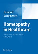 Homeopathy in Healthcare – Effectiveness, Appropriateness, Safety, Costs