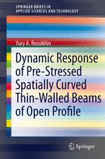 Dynamic Response of Pre-Stressed Spatially Curved Thin-Walled Beams of Open Profile