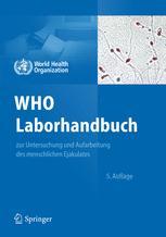 WHO-Laborhandbuch zur Untersuchung und Aufarbeitung des menschlichen Ejakulates