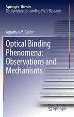 Optical Binding Phenomena: Observations and Mechanisms