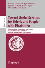 Toward Useful Services for Elderly and People with Disabilities