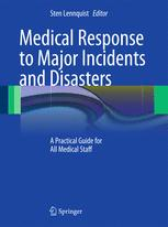 Medical Response to Major Incidents and Disasters