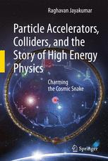 Particle Accelerators, Colliders, and the Story of High Energy Physics