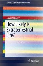 How Likely is Extraterrestrial Life? By J. Woods Halley