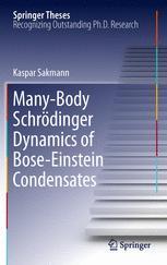 Many-Body Schrödinger Dynamics of Bose-Einstein Condensates