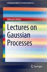 Lectures on Gaussian Processes