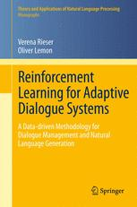 Reinforcement Learning for Adaptive Dialogue Systems