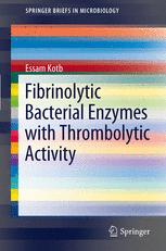 Fibrinolytic Bacterial Enzymes with Thrombolytic Activity