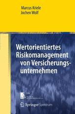 Wertorientiertes Risikomanagement von Versicherungsunternehmen