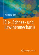 Einführung in Eis-, Schneeund Lawinenmechanik