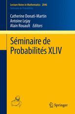 Séminaire de Probabilités XLIV