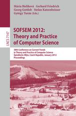 SOFSEM 2012: Theory and Practice of Computer Science