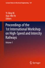 Proceedings of the 1st International Workshop on High-Speed and Intercity Railways