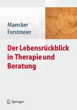 Der Lebensrückblick in Therapie und Beratung