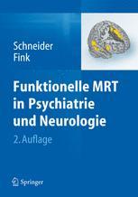Funktionelle MRT in Psychiatrie und Neurologie