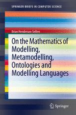 On the Mathematics of Modelling, Metamodelling, Ontologies and Modelling Languages