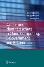 Daten- und Identitätsschutz in Cloud Computing, E-Government und E-Commerce