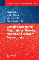Complex Automated Negotiations: Theories, Models, and Software Competitions