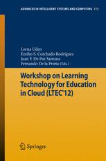 Workshop on Learning Technology for Education in Cloud (LTEC'12)