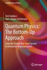 Quantum Physics: The Bottom-Up Approach