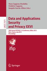 Data and Applications Security and Privacy XXVI