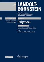 Polymer Solids and Polymer Melts – Definitions and Physical Properties I