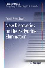 New Discoveries on the β-Hydride Elimination
